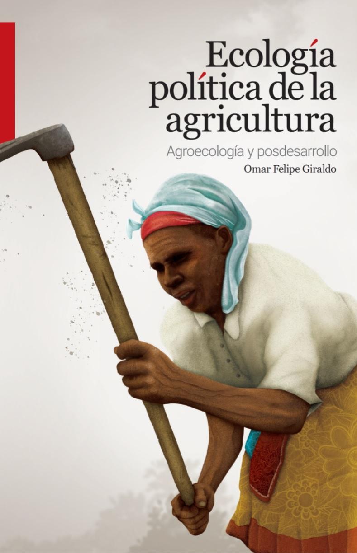 Gráfica alusiva a Ecología política de la agricultura. Agroecología y posdesarrollo