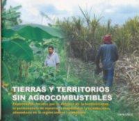 Gráfica alusiva a Tierras y territorios sin Agrocombustibles. Experiencias locales por la defensa de la biodiversidad, la permanencia de nuestras comunidades y la soberanía alimentaria en la región andina colombiana