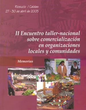 Gráfica alusiva a Libro Memorias II encuentro taller-nacional sobre comercialización en organizaciones locales y comunidades.