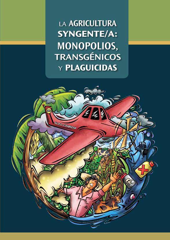 Gráfica alusiva a La agricultura Syngente/a: monopolios, transgénicos y plaguicidas