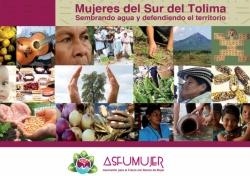Grafica alusiva a Mujeres del Sur del Tolima. Sembrando agua y defendiendo el territorio