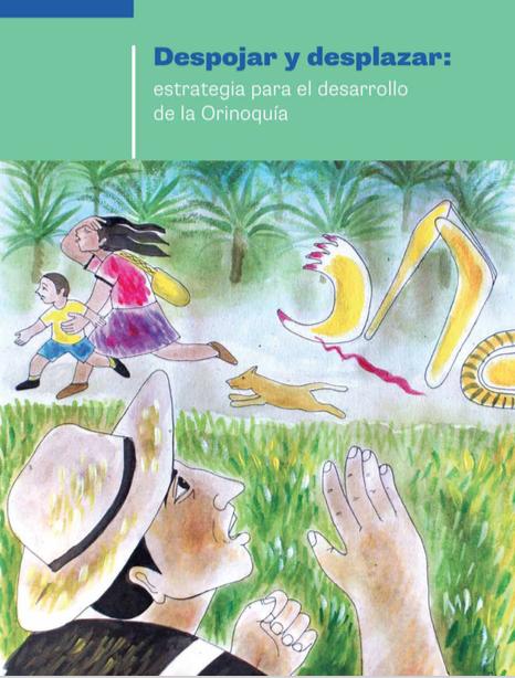 Gráfica alusiva a Desplazar y despojar: estrategia para el desarrollo de la Orinoquía
