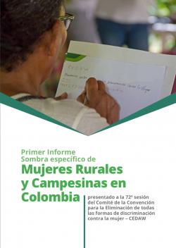 Grafica alusiva a Primer Informe Sombra específico de Mujeres Rurales y Campesinas en Colombia. Presentado a la 72o sesión del Comité de la Convención para la eliminación de todas las formas de discriminación contra la mujer – CEDAW.