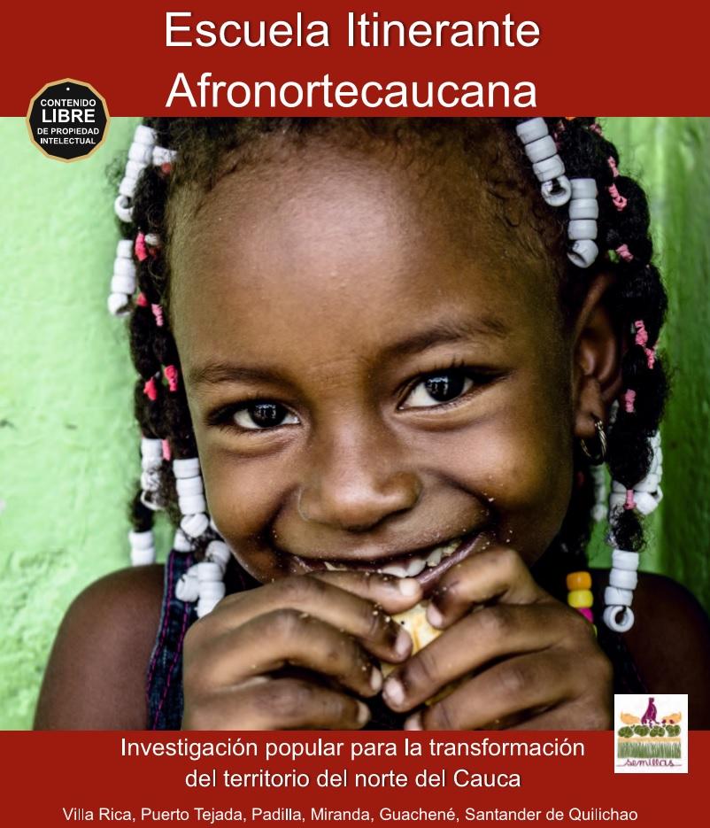 Gráfica alusiva a Escuela Itinerante Afronortecaucana. Investigación popular para la transformación del territorio del norte del Cauca