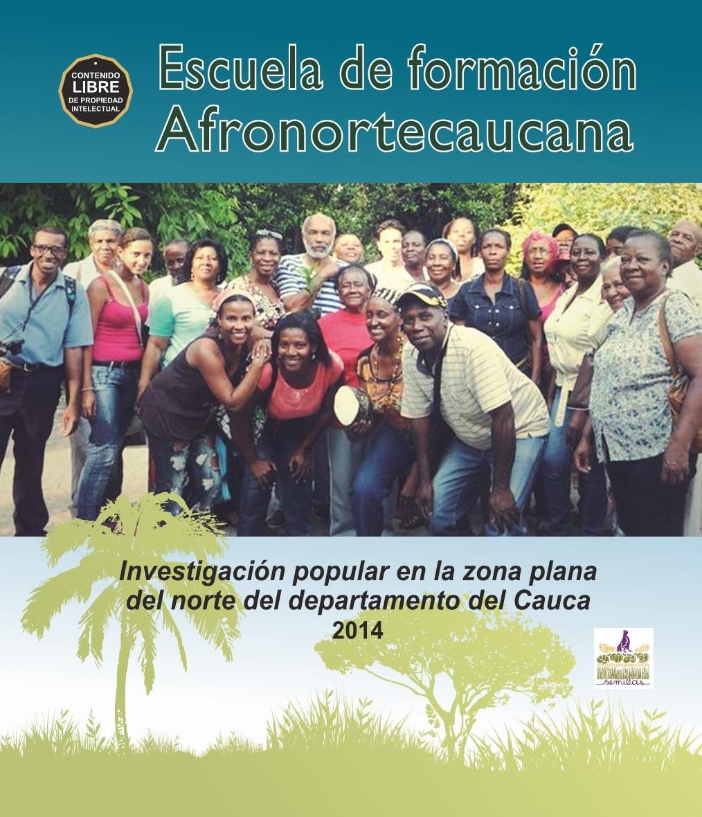 Gráfica alusiva a Escuela de formación afronortecaucana. Investigación popular en la zona plana del norte del departamento del Cauca