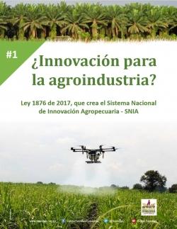 Grafica alusiva a ¿Innovación para la agroindustria? Ley 1876 de 2017, que crea el Sistema Nacional  de Innovación Agropecuaria –SNIA