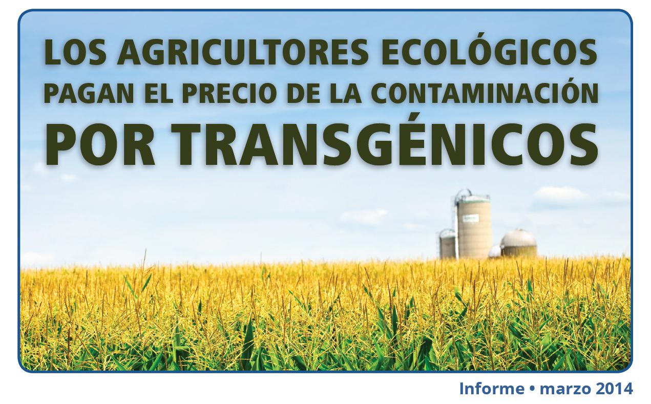 Grafica alusiva a Los Agricultores Ecológicos pagan el Precio por la Contaminación por los Transgénicos