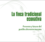 Gráfica alusiva a La Finca Tradicional - Pasado y Futuro del Pueblo Afrocaucano